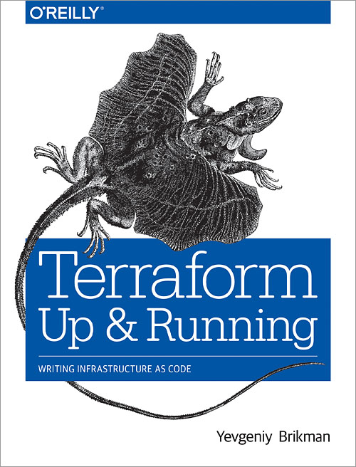 <em>Terraform: Up & Running</em> has been published!