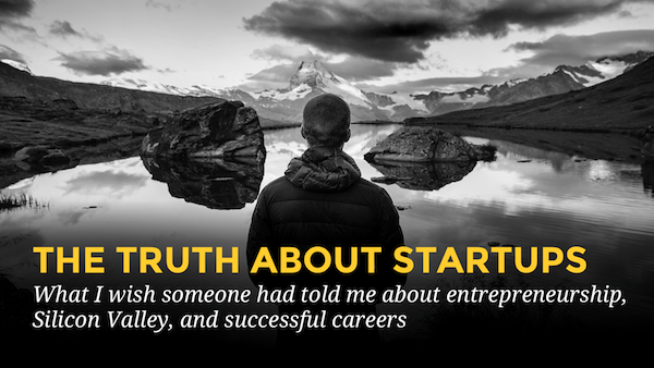 The Truth About Startups
